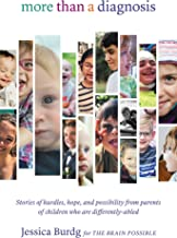 More Than a Diagnosis: Stories of Hurdles, Hope, and Possibility from Parents of Children Who Are Differently-Abled