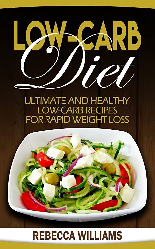 Low Carb Cookbook: Ultimate And Healthy Low-Carb Recipes for Rapid Weight Loss (English Edition)