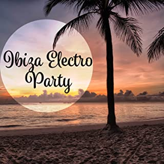 Ibiza Electro Party – Ibiza Sunset Chill Out, Chillout Bar, Dance Floor