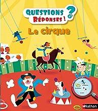 Le cirque - Questions/Réponses - doc dès 5 ans (QUEST REPONS 5+ t. 12) (French Edition)