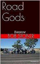 Road Gods: Barstow