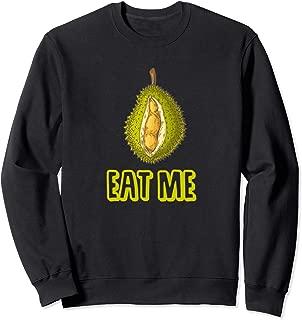 Durian Fruit Eat Me Funny Gift T-Shirt Sweatshirt