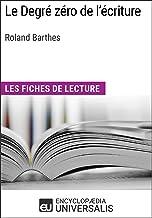 Le degré zéro de l'écriture de Roland Barthes: Les Fiches de lecture d'Universalis