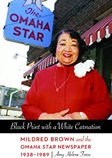 Black Print with a White Carnation: Mildred Brown and the Omaha Star Newspaper, 1938-1989 (Women in the West)
