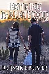 Inspiring Parenthood: 3rd Edition Kindle Edition