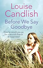Before We Say Goodbye: The addictive, heart-wrenching novel from the Sunday Times bestselling author (English Edition)