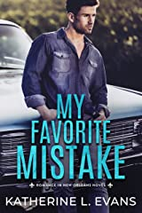 My Favorite Mistake: A Small Town Southern Veteran Romance (Romance in New Orleans: A Small Town Southern Romance Series Book 1) Kindle Edition