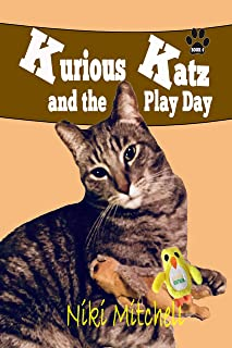 Kurious Katz and the Play Day (A Kitty Adventure for Kids and Cat Lovers Book 4)