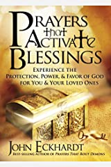 Prayers that Activate Blessings: Experience the Protection, Power & Favor of God for You & Your Loved Ones Kindle Edition