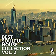 Best Soulful House Collection, Vol. 2 (Best 25 Songs Smooth Deep Soulful House Mix Playlist)