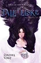 Tale of Elske: A Novel of the Kingdom (Tales of the Kingdom Book 4)