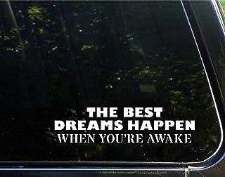 "The Best Dreams Happen When You're Awake - 8-3/4""x 2-1/2"" - Vinyl Die Cut Decal/Bumper Sticker for Windows, Cars, Trucks, Laptops, Etc."