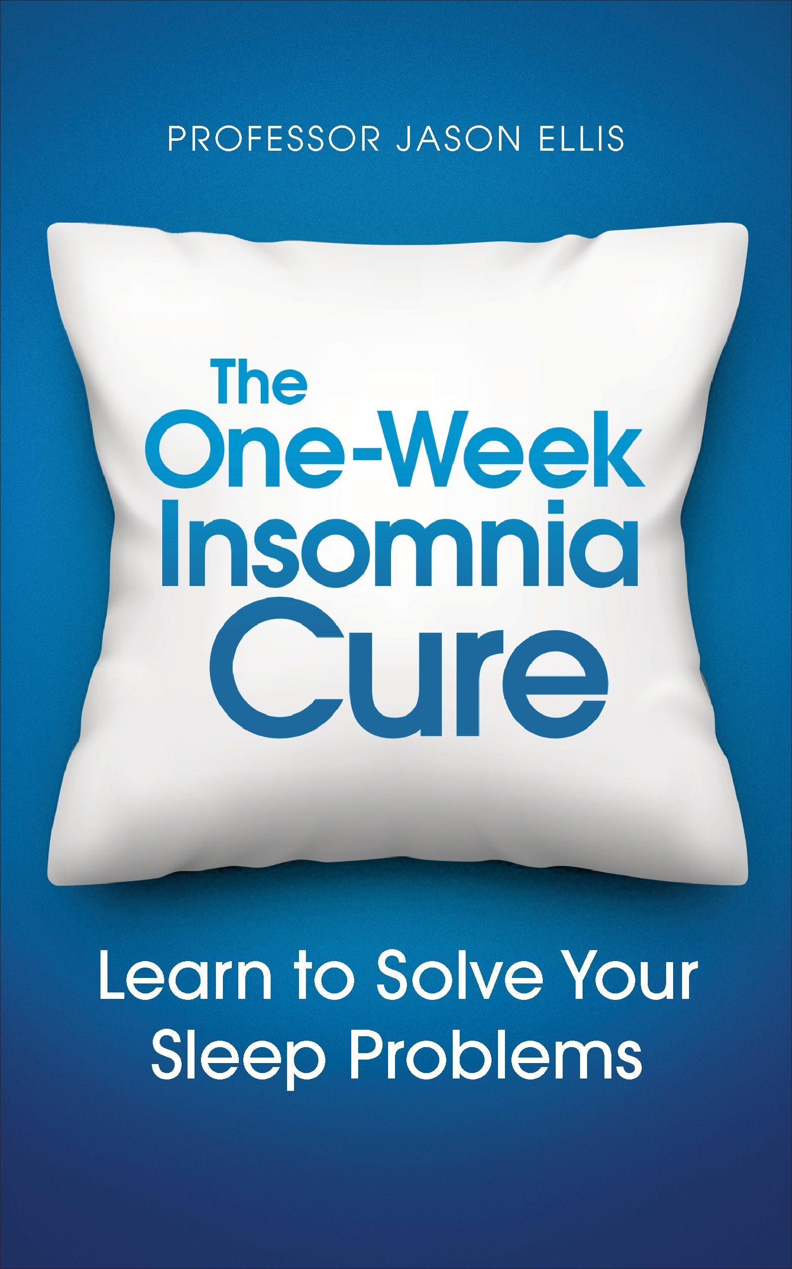 Image OfThe One-Week Insomnia Cure: Learn To Solve Your Sleep Problems