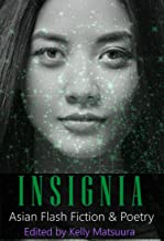 Insignia: Asian Flash Fiction & Poetry (The Insignia Series Book 7) (English Edition)