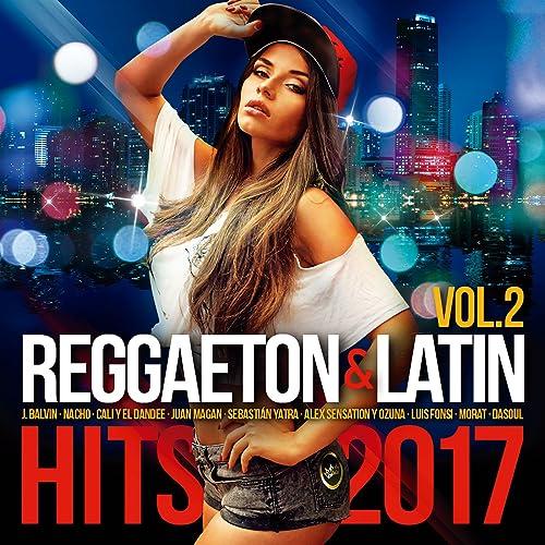 7609a6b9e46 Reggaeton   Latin Hits 2017  Explicit  (Vol. 2) de Various artists ...
