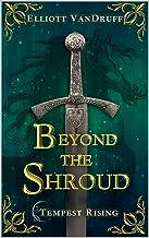 Beyond the Shroud: An Epic Sword & Sorcery Fantasy Adventure (Tempest Rising Series)