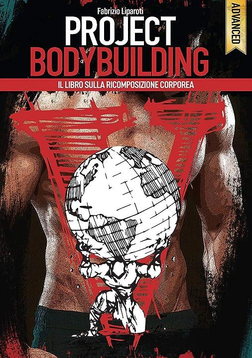 Project bodybuilding. il libro sulla ricomposizione corporea (italiano) copertina rigida 978-8894205497