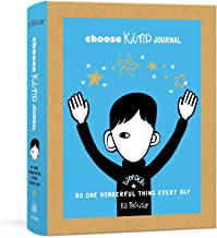 Choose Kind Journal: Do One Wonderful Thing Every Day (A Wonder Journal)
