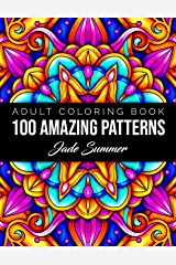 100 Amazing Patterns: An Adult Coloring Book with Fun, Easy, and Relaxing Coloring Pages Paperback