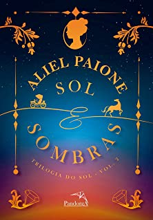 Sol e sombras (Trilogia do sol Livro 2)