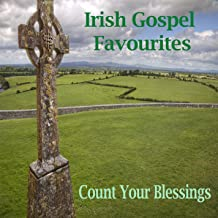 Irish Gospel Favourites - Count Your Blessings