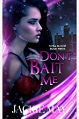 Don't Bait Me (Nora Jacobs Book 3) (English Edition) Format Kindle