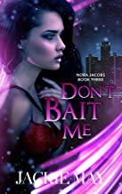 Don't Bait Me (Nora Jacobs Book 3) (English Edition)