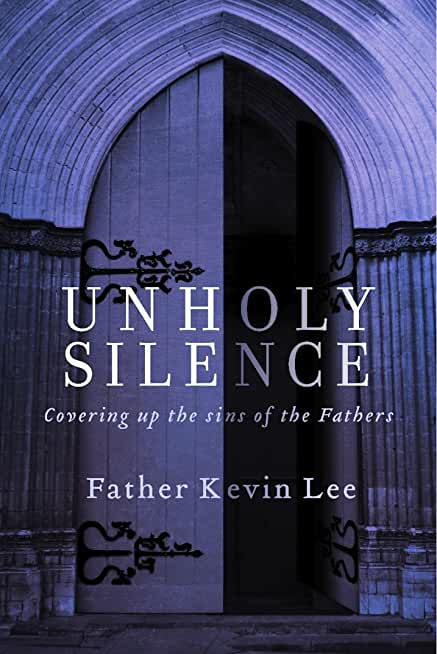 Unholy Silence: Covering Up the Sins of the Fathers (English Edition)