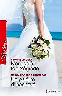 Mariage à Isla Sagrado - Un parfum d'inachevé (Passions) (French Edition)