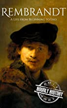 Rembrandt: A Life from Beginning to End (Biographies of Painters) (English Edition)