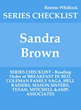 Sandra Brown - SERIES CHECKLIST - Reading Order of BREAKFAST IN BED, COLEMAN FAMILY SAGA, HELL RAISERS, MASON SISTERS, TEXAS!, MITCHELL & ASSOCIATES