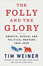The Folly and the Glory: America, Russia, and Political Warfare 1945–2020