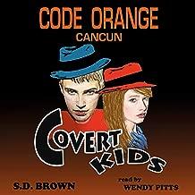 Code Orange Cancun: Covert Kids, Book 1