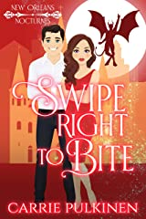Swipe Right to Bite: A Frightfully Funny Paranormal Romantic Comedy (New Orleans Nocturnes Book 6) Kindle Edition