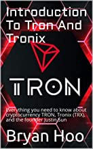 Introduction To Tron And Tronix: Everything you need to know about cryptocurrency TRON, Tronix (TRX), and the founder Just...