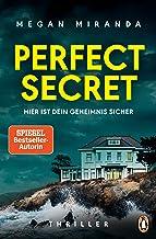 Perfect Secret – Hier ist Dein Geheimnis sicher: Thriller