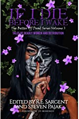 If I Die Before I Wake: Tales of Deadly Women and Retribution (The Better Off Dead Series Book 3) Kindle Edition