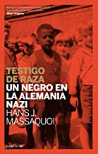 Testigo de Raza: Un negro en la Alemania nazi (Memorias)