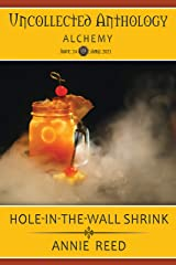Hole-in-the-Wall Shrink (Uncollected Anthology: Alchemy Book 24) Kindle Edition
