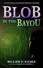 Blob in the Bayou: A Phoenix Bones: Monster Hunter Mini-Adventure (Phoenix Bones: International Monster Hunter)