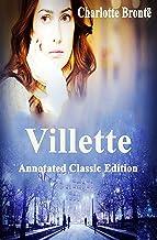 Villette [Annotated]: Charlotte Bronte (Fiction Villette Charlotte Bronte Victorian literature Romance novel story adventu...