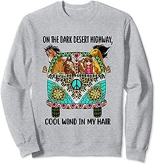 On the dark desert highway cool wind in my hair Funny Horse Sweatshirt