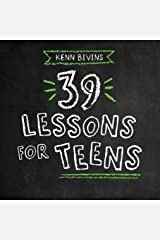 39 Lessons for Teens Kindle Edition
