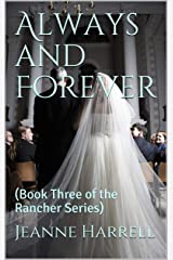 Always and Forever: (Book Three of the Rancher Series) Kindle Edition