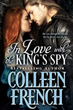 In Love With The King's Spy: She Was The Only One Who Could See Through His Disguise—And Into His Heart