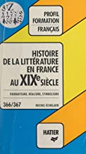 Histoire de la littérature française au XIXe siècle: Romantisme, réalisme, symbolisme (French Edition)