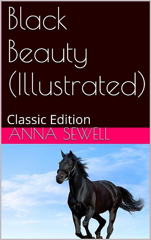 松の木おしゃれじゃないプロトタイプBlack Beauty (Illustrated): Classic Edition (English Edition)