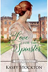 Love for the Spinster: A Regency Romance (Women of Worth Book 2) Kindle Edition