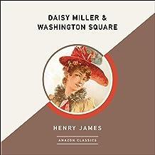 Daisy Miller & Washington Square (AmazonClassics Edition)
