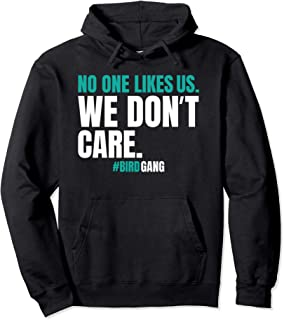 No One Likes Us We Don't Care Funny Philly Bird Gang Gifts Pullover Hoodie